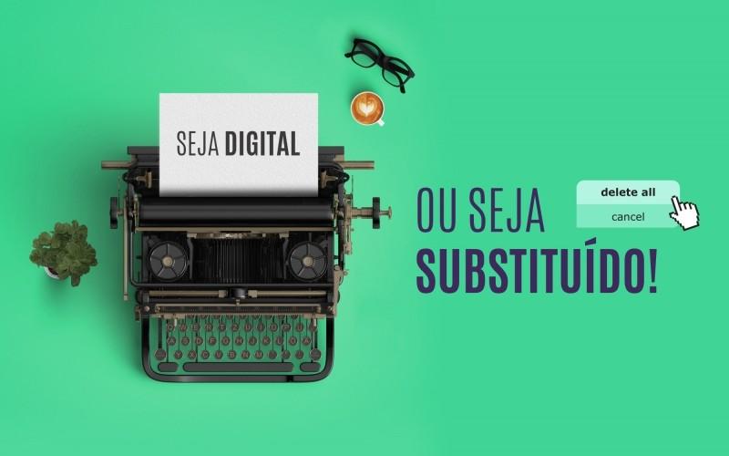Transformação digital: seja digital, ou seja substituído!